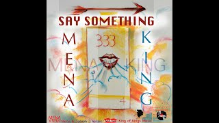 Say Something by Mena and King