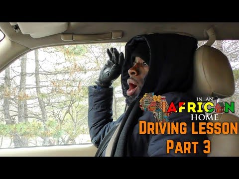 In An African Home: Driving Lesson Pt  3