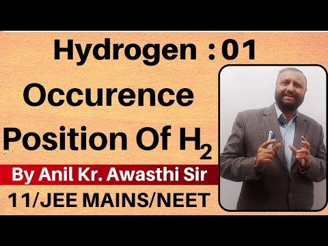 Class 11 chapter 9 || Hydrogen 01 : Occurence and Position Of hydrogen JEE MAINS/NEET ||