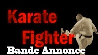 Bande Annonce Parodie « Karate Fighter » Humour Combat