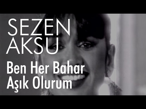 Sezen Aksu - Ben Her Bahar Aşık Olurum (Official Video)