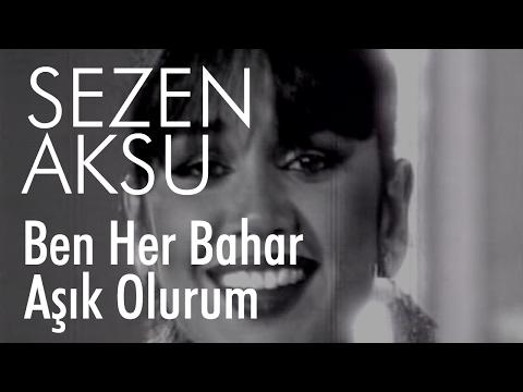 Sezen Aksu - Ben Her Bahar Aşık Olurum