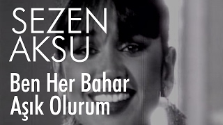 Sezen Aksu - Ben Her Bahar Aşık Olurum (Official Video)