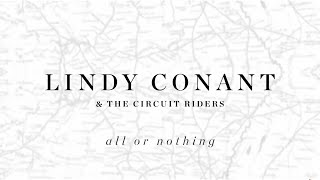All Or Nothing Official Lyric Video - Lindy Conant & The Circuit Riders - Every Nation