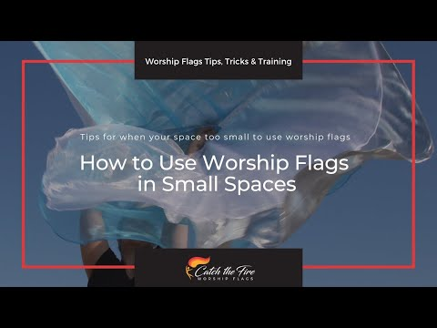 How to use Praise & Worship Flag in Small Spaces