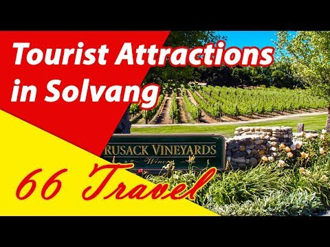 List 8 Tourist Attractions in Solvang, California   Travel to United States