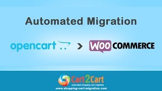 How to Migrate OpenCart to WooCommerce with Cart2Cart