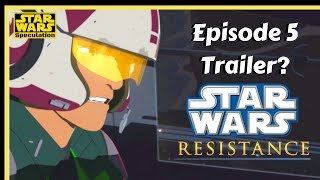 EP 5 Trailer Reveals Poe and Kaz VS The First Order! Star Wars Resistance