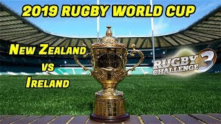 New Zealand vs Ireland - Rugby Challenge 3 - Rugby World Cup 2019 Quarter Final