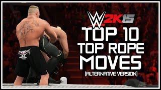 WWE 2K15 - Top 10 Top Rope Moves! Alternative Version! (WWE 2K15 Countdown)