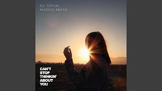 Play Can't Stop Thinkin' About You (feat. Mateus Asato)