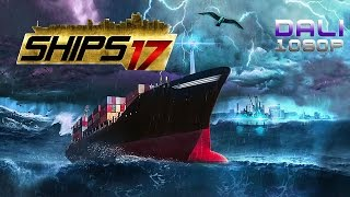 Ships 2017 PC Gameplay 1080p 60fps
