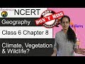 NCERT Class 6 Geography Chapter 8: Climate, Vegetation and Wildlife (Examrace)
