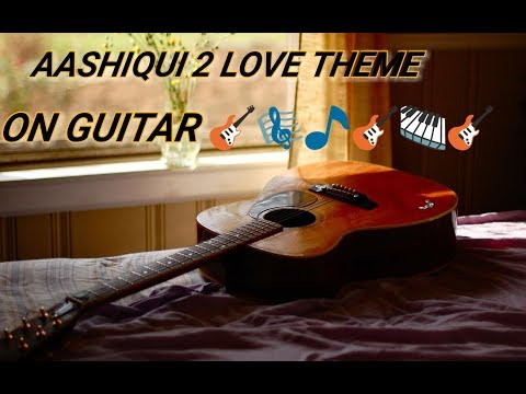 Aashiqui 2 Love theme guitar mobile ringtone...