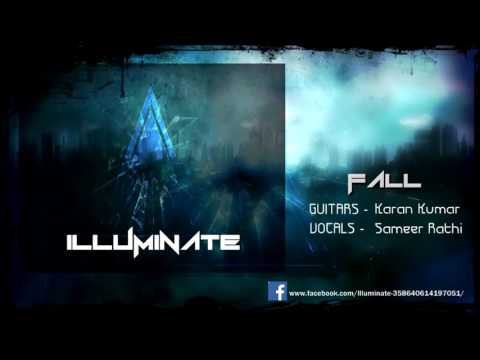 Illuminate - Fall ( feat. Sameer Rathi )