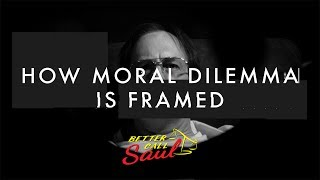 Better Call Saul Analysis: How Moral Dilemma is Framed