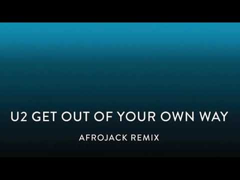"U2 - ""Get Out Of Your Own Way"" (Afrojack Remix)"