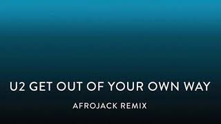 "u2 ""get out of your own way"" afrojack remix"