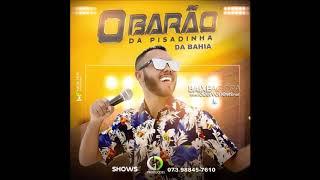 O Barão da Pisadinha da Bahia - CD 2019 - [CD COMPLETO]