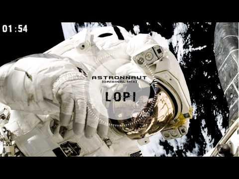 LoPi - Astronaut (Original Mix) // Free Download