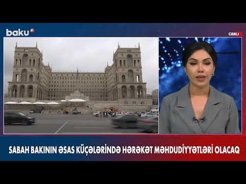 Sabah Bakının əsas küçələrində hərəkət məhdudiyyəti olacaq - Baku TV