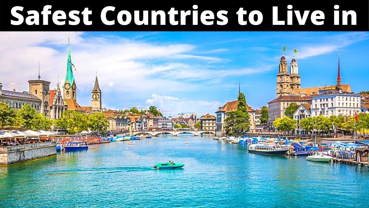 10 Safest Countries to Live in the World 2021