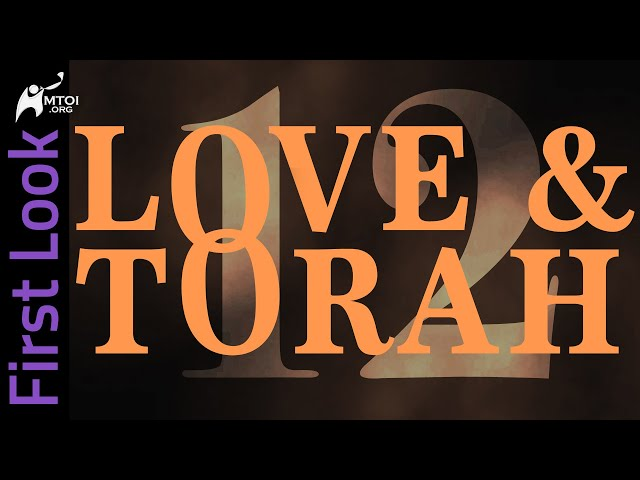 First Look | Love and Torah | Part 12