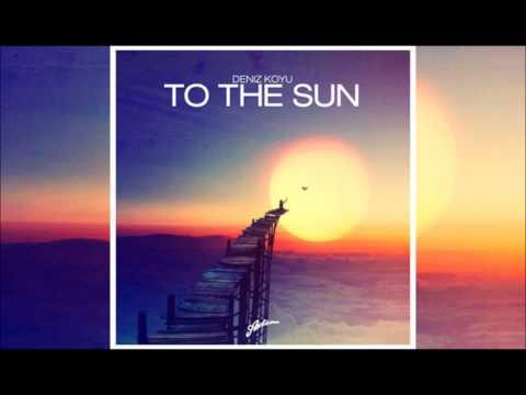 Deniz Koyu - To the sun (Original mix)