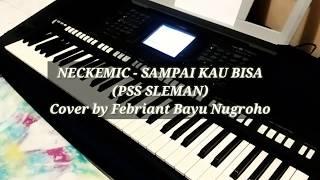 Neckemic - Sampai Kau Bisa (PSS SLEMAN) Cover by Febriant Bayu Nugroho