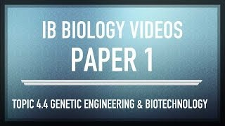 genetic engineering and biotechnology ib sl biology past exam paper 1 questions