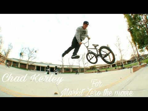 ¡CHAD KERLEY BMX FOR MARKIT ZERO THE MOVIE!