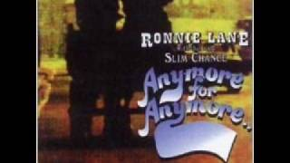 Ronnie Lane and Slim Chance - Anymore For Anymore