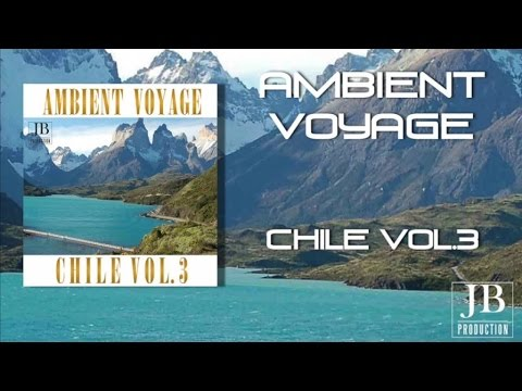 Fly Project - Ambient Voyage: Chile, Vol. 3