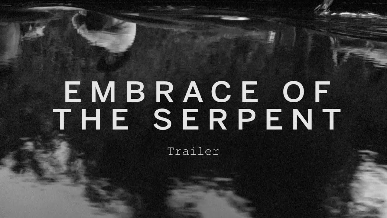 EMBRACE OF THE SERPENT Trailer | Festival 2015