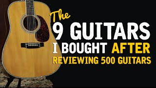 The 9 Guitars I Bought After Reviewing 500 Acoustics
