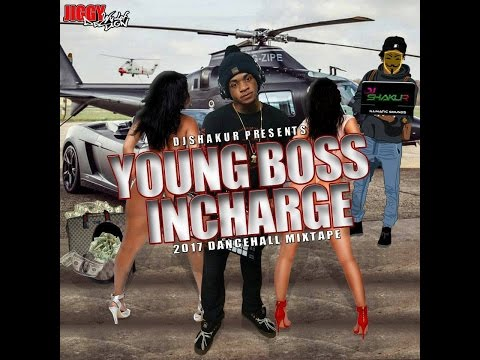 DJ SHAKUR PRESENTS YOUNG BOSS IN CHARGE DANCEHALL MIXTAPE MARCH 2017