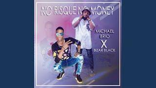 No Risque No Money feat Michael Brio