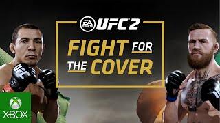EA SPORTS UFC 2 | Fight For The Cover