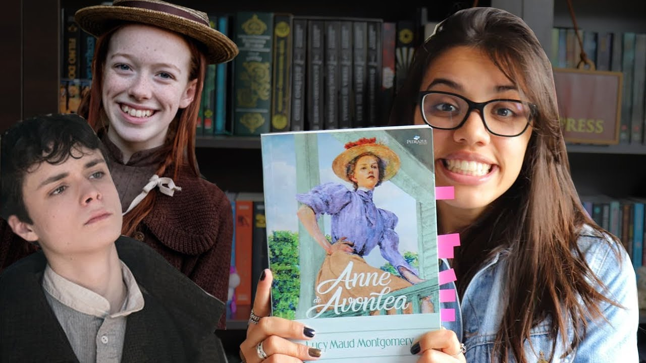 Todo Mundo Devia Ler Anne De Green Gables Resenha Youtube