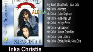 Download INKA CHRISTIE   NAFAS CINTA 1992 FULL ALBUM