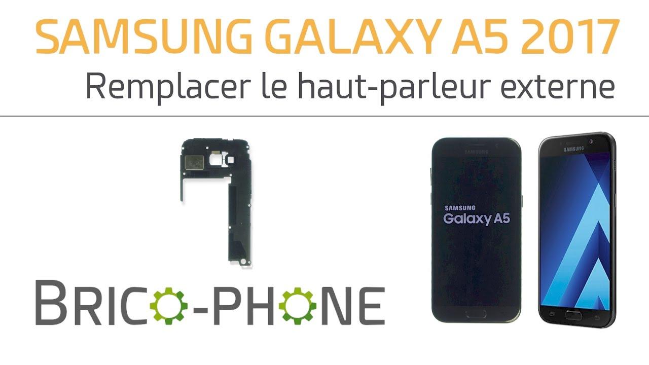 Tutoriel Samsung Galaxy A5 2017 Remplacer Le Bloc Haut Parleur Externe
