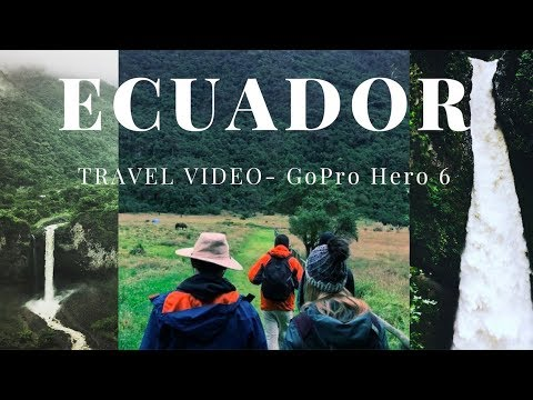 ECUADOR TRAVEL VIDEO | GOPRO HERO 6
