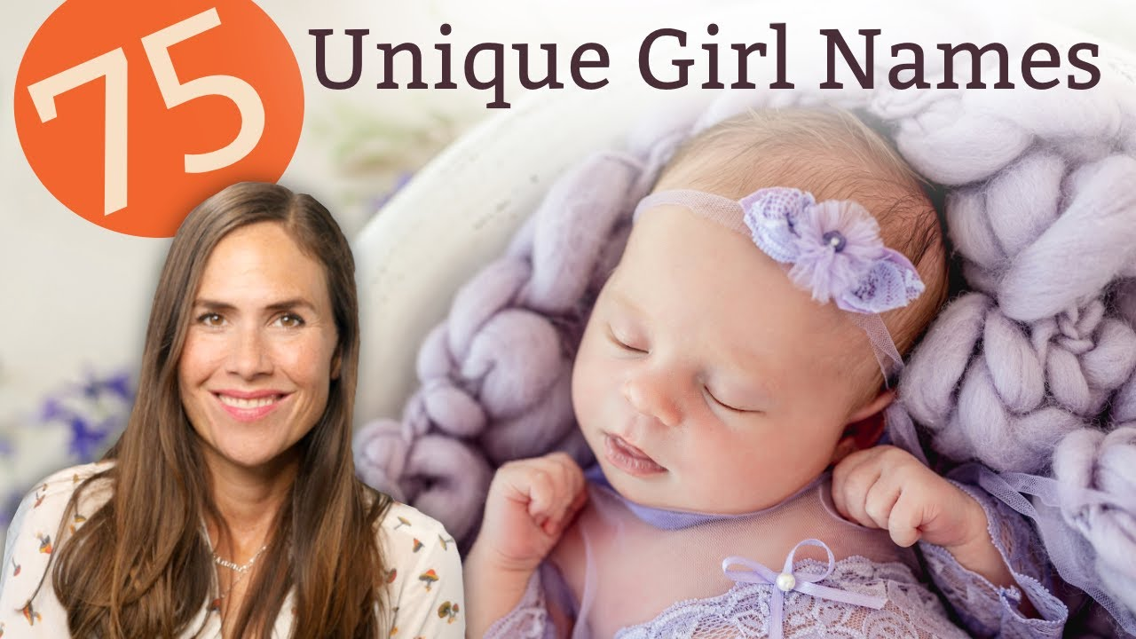 Download 75 UNIQUE BABY GIRL NAMES FOR 2021 - Names & Meanings!