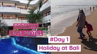 Day 1 [  Holiday  in Bali  ] at permata kuta hotel