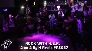 Rock with H.E.R. | 2 vs 2 International Bgirl Battle Finals | #RSC37 | #SXSTV