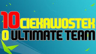 10 ciekawostek o FIFA Ultimate Team