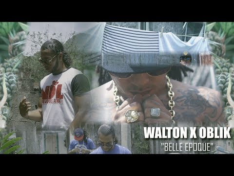 WALTON CLR x OBLIK - BELLE EPOQUE (Clip Officiel)