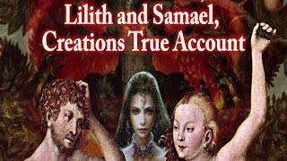 Adam and Eve, Lilith and Samael, Creations True Account