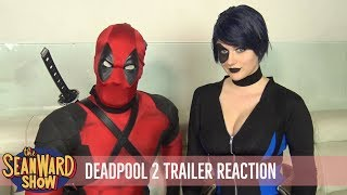 Deadpool & Domino - DEADPOOL 2 Trailer Reaction Goes Very Wrong