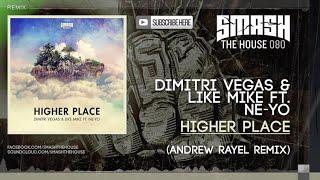 Dimitri Vegas & Like Mike ft. Ne-Yo - Higher Place (Andrew Rayel Remix)